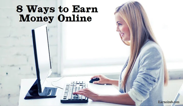 8 Ways to Earn Money Online That You Can Start Today.
