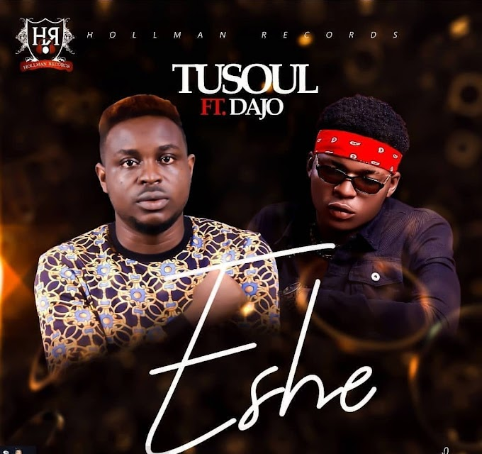 Video: TUSOUL FT. DAJO – ESHE || Download Mp4