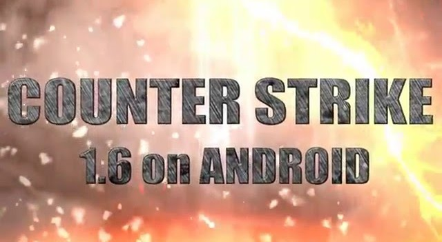 Counter-Strike 1.6 to Download For Android Phone : Know How to Install