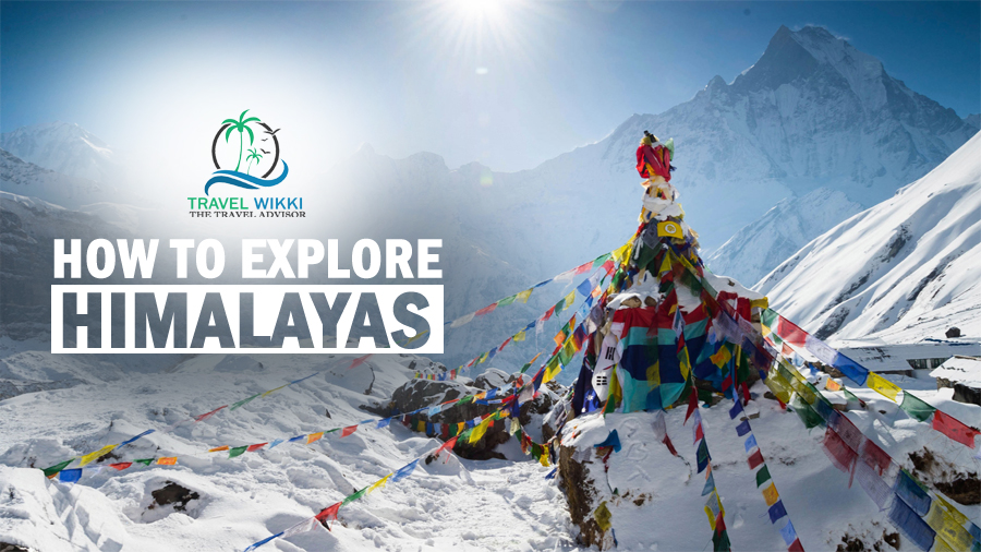 How to Explore The Himalayas