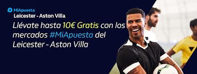 william hill promocion Leicester vs Aston Villa 9 marzo 2020