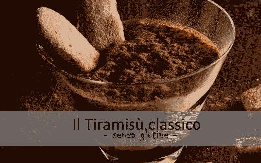Il Tiramisù classico (senza glutine)