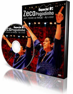 DVD Zeca Pagodinho – Especial MTV Uma Prova de Amor Ao Vivo (2009)