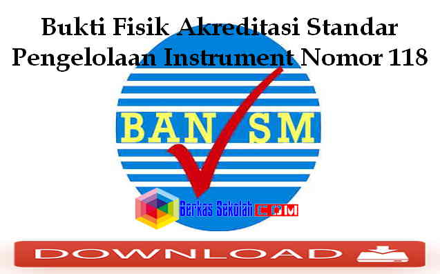 Download Bukti Fisik Akreditasi Standar Pengelolaan Instrument Nomor 118