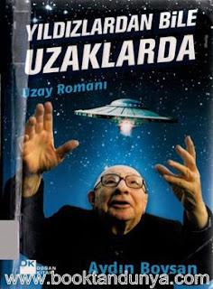 Aydın Boysan - Yıldızlardan Bile Uzaklarda Uzay Romanı
