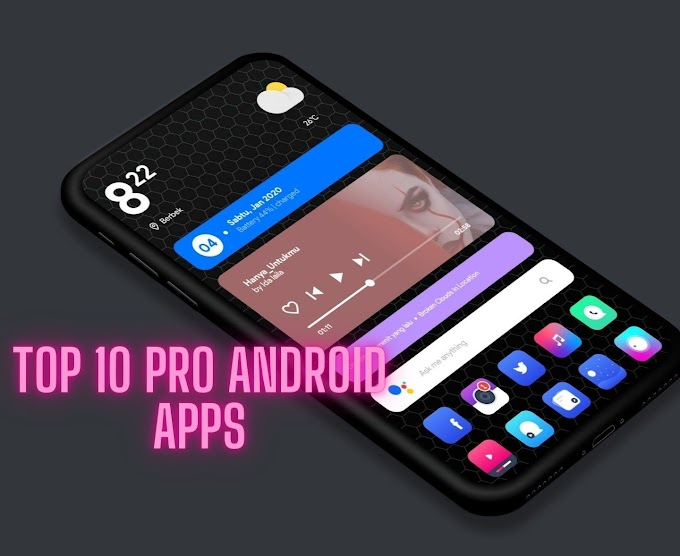 Top 10 free pro android apps you must try out in 2021
