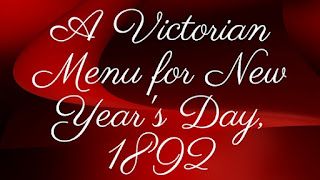 Kristin Holt | A Victorian Menu for New Year's Day, 1892.