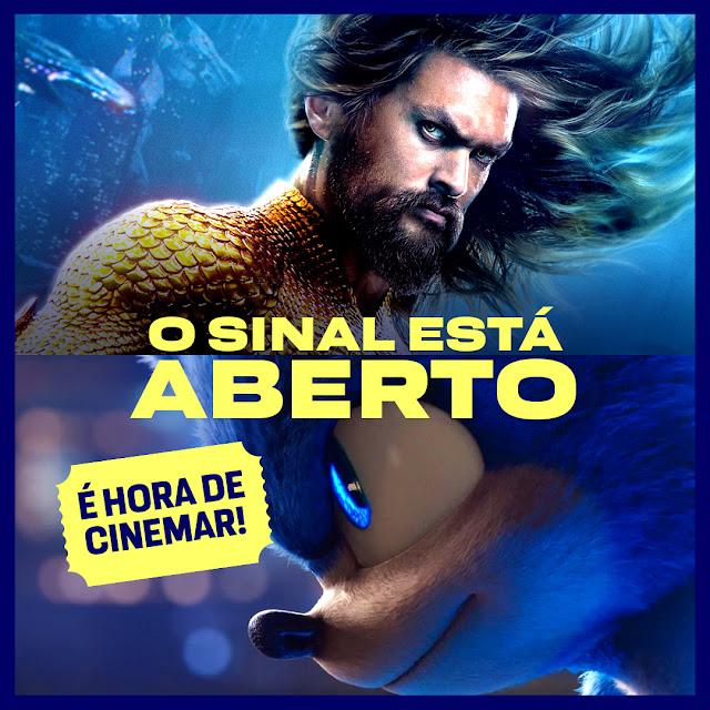 Na parte superior, imagem de Jason Momoa como Aquaman; na metade inferior, imagem do Sonic do filme em perfil, com os dizeres: O sinal está aberto - É hora de cinemar