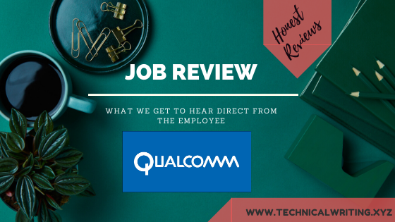 My Job Review  Technical Writing  Qualcomm
