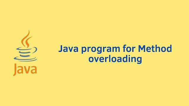 Java program for Method overloading