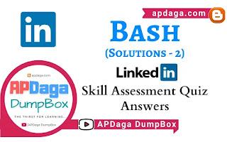 LinkedIn: Bash | Skill Assessment Quiz Solutions-2 | APDaga