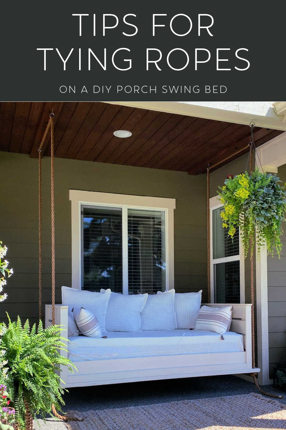 TIPS FOR TYING ROPES ON DIY PORCH SWING