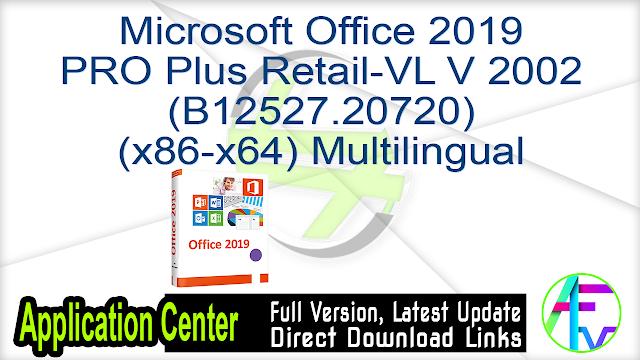 Microsoft Office 2019 PRO Plus Retail-VL V 2002 (B12527.20720) (x86-x64) Multilingual