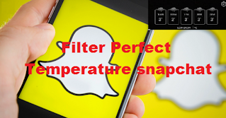 Temperature filter snapchat, How to get Filter Perfect Temperature snapchat