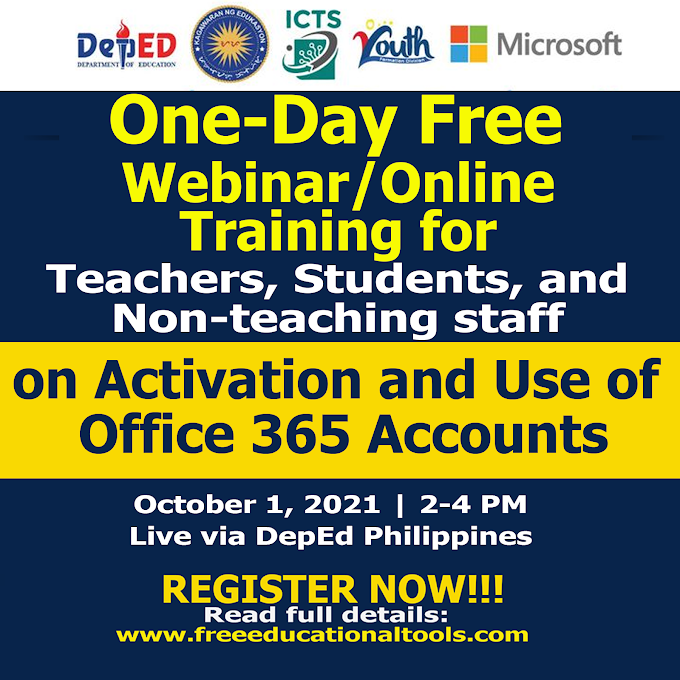 One-Day Free Online Training for Teachers, Non-Teaching Staff and Students on Activation and Use of Office 365 accounts | October 1, 2021 | REGISTER NOW