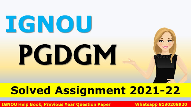 IGNOU PGDGM Solved Assignment 2021-22