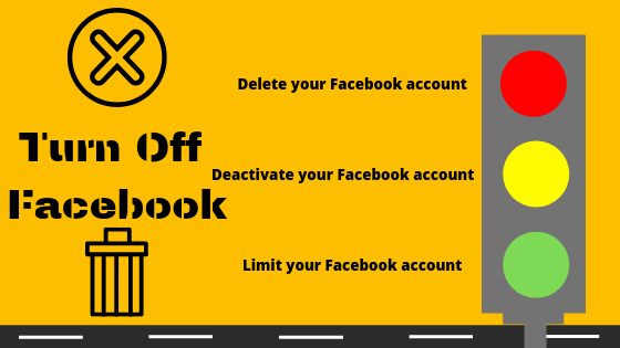 How To Off Facebook Account<br/>
