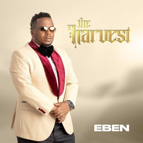 The Harvest By Eben_ Download The Harvest By Eben Mp3, Video And Lyrics