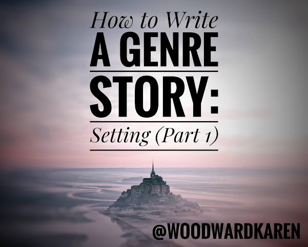 How to Write a Genre Story: Setting (Part 1)