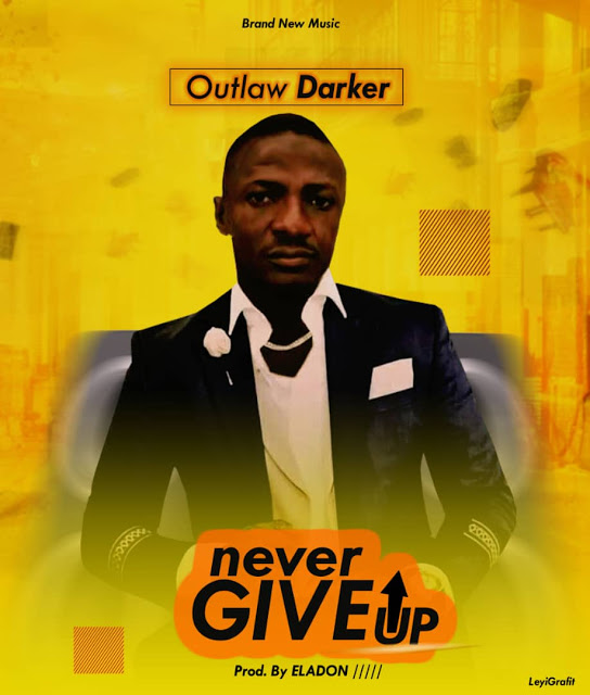 [Video] Outlaw Darker - Never Give Up MP4.