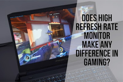 Does High Refresh Rate Monitor make a difference in Gaming?