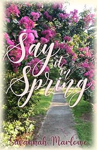 Say It In Spring (Savannah Marlowe)