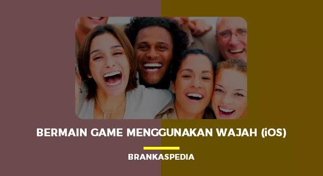 bermain game menggunakan wajah