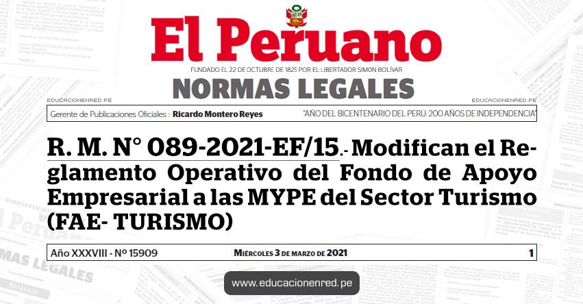 R. M. N° 089-2021-EF/15.- Modifican el Reglamento Operativo del Fondo de Apoyo Empresarial a las MYPE del Sector Turismo (FAE- TURISMO)