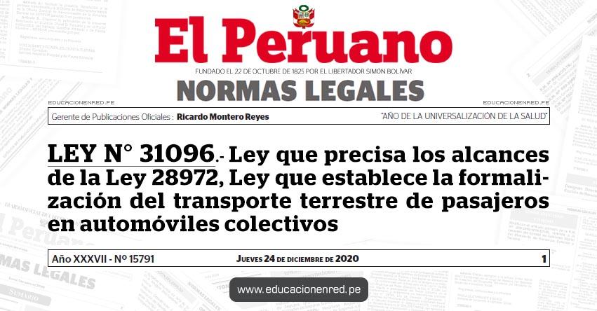 LEY N° 31096.- Ley que precisa los alcances de la Ley 28972, Ley que establece la formalización del transporte terrestre de pasajeros en automóviles colectivos