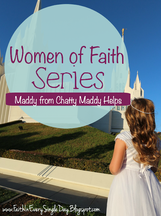 Women of Faith: Maddy from Chatty Maddy Helps