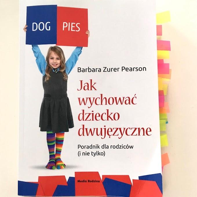 'Jak wychować dziecko dwujęzyczne' Barbary Zurer Pearson - recenzja i streszczenie
