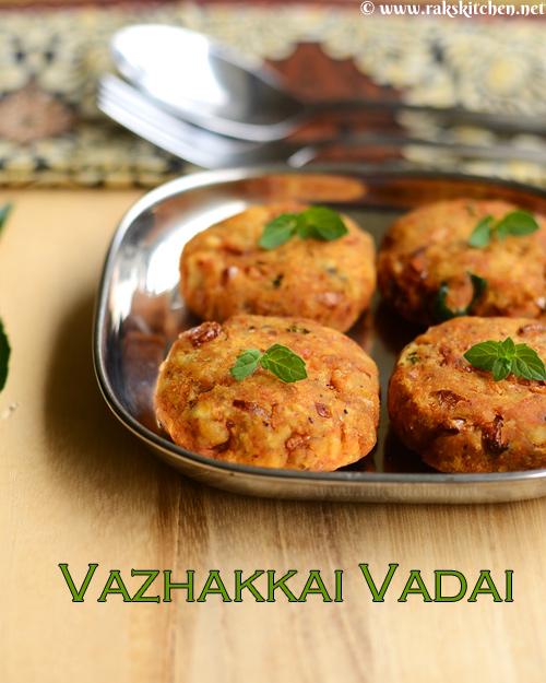Vazhakkai vadai recipe, plantain vada - Raks Kitchen