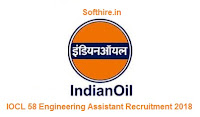 IOCL 58 Engineering Assistant Recruitment