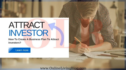 How To Create A Business Plan To Attract Investors - OLBlog