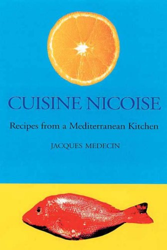 Jacques Medecin - Cuisine Nicoise: Recipes from a Mediterranean Kitchen -