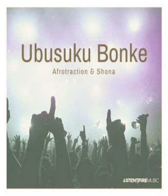 Afrotraction & Shona SA - Ubusuku Bonke (Club Mix) 2019