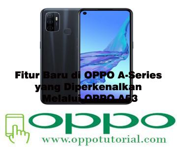 Fitur Baru di OPPO A-Series yang Diperkenalkan Melalui OPPO A53