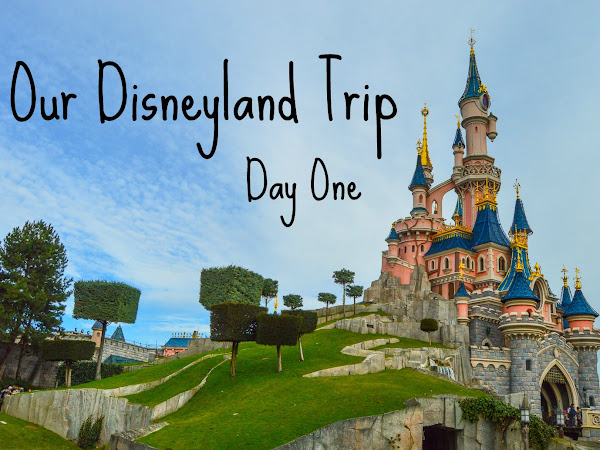 Our Disneyland Trip - Day One