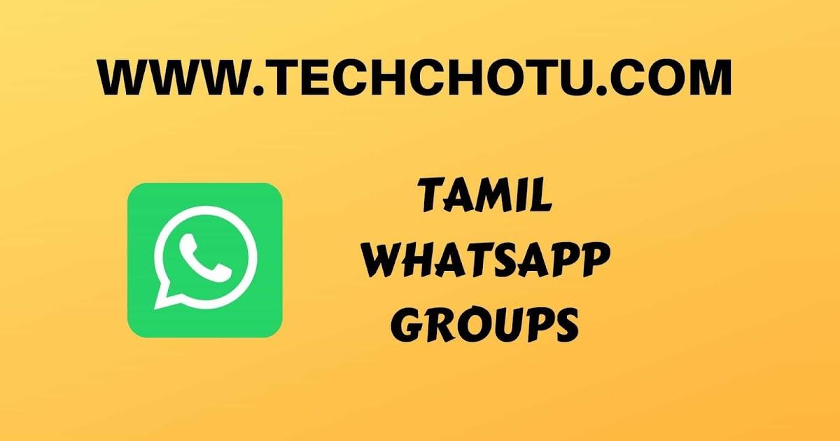 TAMIL WHATSAPP GROUP LINKS - TECHCHOTU 2019