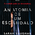 A Sair do Forno: ''Anatomia de um  Escândalo'' de Sarah Vaughan