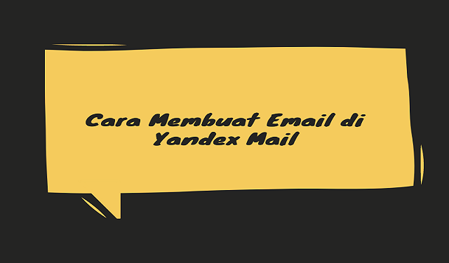 cara-membuat-email-di-yandex-mail