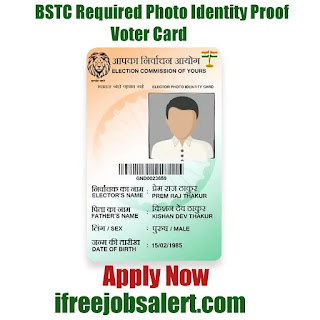 BSTC Required Photo Identity Proof Voter Card