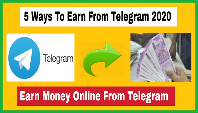 5 Ways to Earn from Telegram 2020