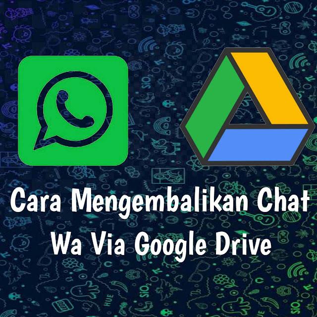 Cara Mengembalikan Chat WA Via Google Drive