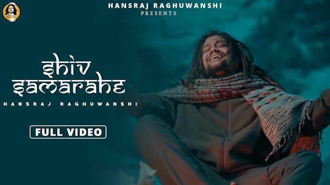 Shiv Sama Rahe Lyrics – Hansraj Raghuwanshi   New Hindi Song 202