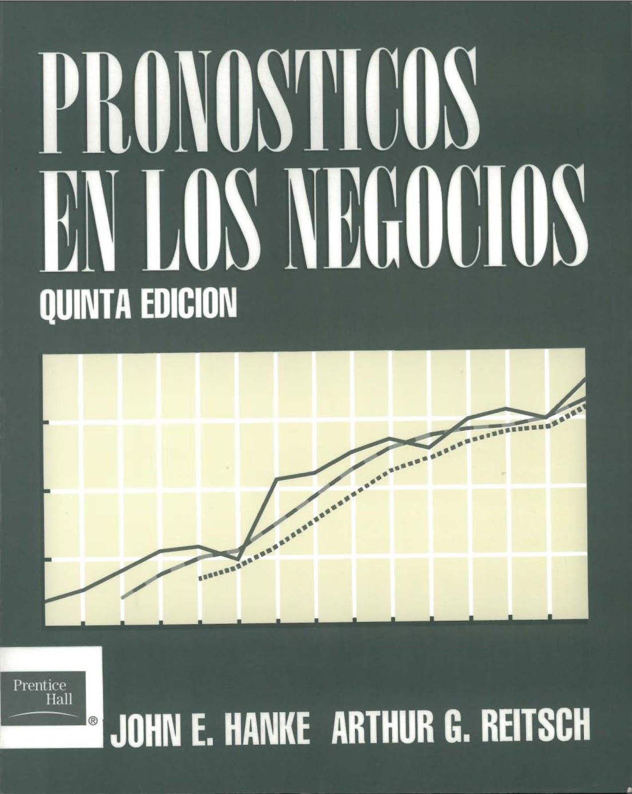 Pronósticos en los negocios, 5ta. Edición – John E. Hanke