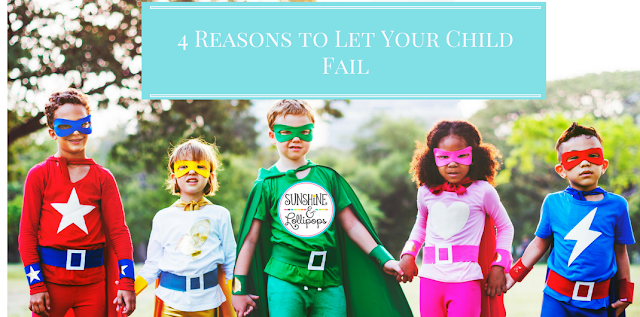 Yes you read that correctly...it is important to allow your child to fail and here's why...(an opinion piece by Kathy Simpson Sunshine and Lollipops)