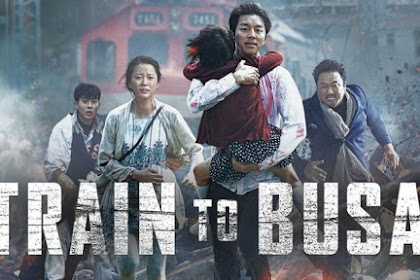 TRAIN TO BUSAN (2016) SUBTITLE INDONESIA