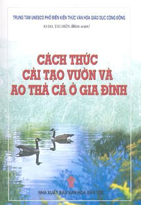 [EBOOK] CÁCH THỨC CẢI TẠO VƯỜN VÀ AO THẢ CÁ Ở GIA ĐÌNH, KS. HÀ THỊ HIẾN, NXB VĂN HÓA DÂN TỘC