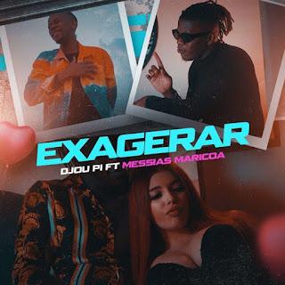 Djou Pi feat Messias Maricoa - Exagerar